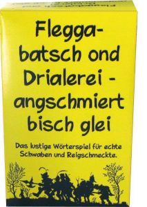Fleggabatsch ond Drialerei - Wortspiel Schwaben
