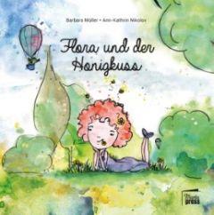 Flora und der Honigkuss Nikolov, Ann-Kathrin/Müller, Barbara 9783944442457