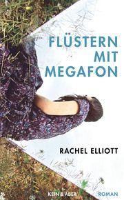 Flüstern mit Megafon Elliott, Rachel 9783036957265