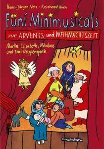 Fünf Minimusicals zur Advents- und Weihnachtszeit Netz, Hans J/Horn, Reinhard 9783896171863