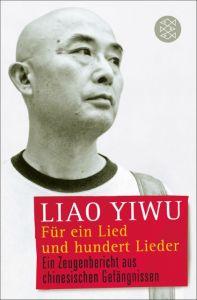Für ein Lied und hundert Lieder Liao Yiwu 9783596190003