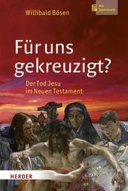 Für uns gekreuzigt? Bösen, Willibald (Prof.) 9783451387142