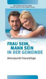 Frau sein, Mann sein in der Gemeinde Arno Hohage/Hartmut Jaeger/Joachim Pletsch u a 9783894369583
