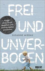 Frei und unverbogen Mierau, Susanne 9783407866561