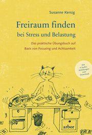 Freiraum finden bei Stress und Belastung Kersig, Susanne 9783867813440