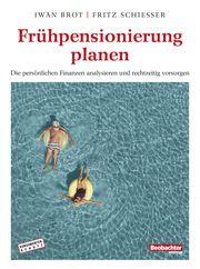 Frühpensionierung planen Iwan, Brot/Schiesser, Fritz 9783038751915
