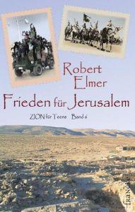 Frieden für Jerusalem Elmer, Robert 9783868270518
