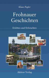 Frohnauer Geschichten Pegler, Klaus 9783884250839