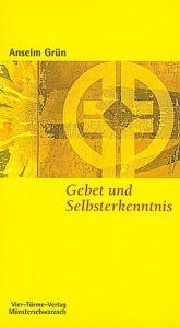 Gebet und Selbsterkenntnis Grün, Anselm 9783878681977