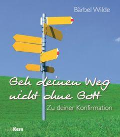 Geh deinen Weg nicht ohne Gott Wilde, Bärbel 9783842935242