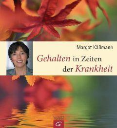 Gehalten in Zeiten der Krankheit Käßmann, Margot 9783579070278