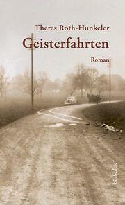 Geisterfahrten Roth-Hunkeler, Theres 9783906907420