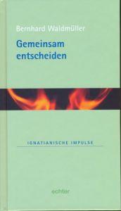 Gemeinsam entscheiden Waldmüller, Bernhard 9783429029791