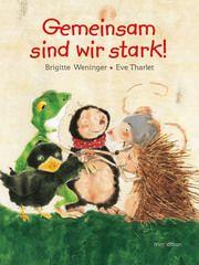 Gemeinsam sind wir stark Weninger, Brigitte 9783865666000
