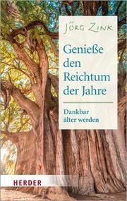 Genieße den Reichtum der Jahre Zink, Jörg 9783451032677