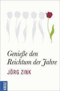 Genieße den Reichtum der Jahre Zink, Jörg 9783451610790