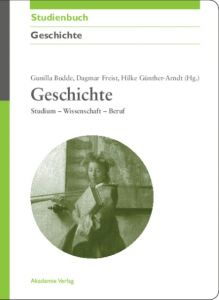 Geschichte Gunilla Budde/Dagmar Freist/Hilke Guenther-Arndt 9783050044354