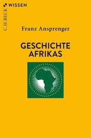 Geschichte Afrikas Ansprenger, Franz 9783406734519