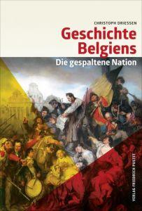 Geschichte Belgiens Driessen, Christoph 9783791729756