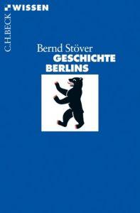 Geschichte Berlins Stöver, Bernd 9783406600678