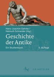 Geschichte der Antike Hans-Joachim Gehrke/Helmuth Schneider 9783476047601