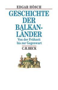 Geschichte der Balkanländer Hösch, Edgar 9783406572999