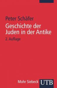 Geschichte der Juden in der Antike Schäfer, Peter (Prof. Dr.) 9783825233662