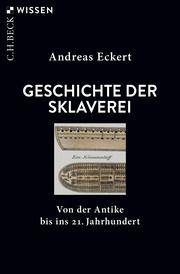 Geschichte der Sklaverei Eckert, Andreas 9783406765391