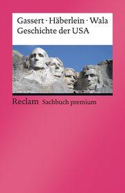 Geschichte der USA Gassert, Philipp/Häberlein, Mark/Wala, Michael 9783150141595