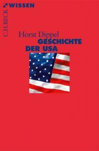 Geschichte der USA Dippel, Horst 9783406601668