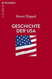 Geschichte der USA Dippel, Horst 9783406769047