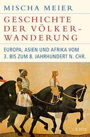 Geschichte der Völkerwanderung Meier, Mischa 9783406739590