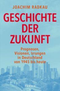 Geschichte der Zukunft Radkau, Joachim 9783446254633