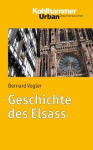 Geschichte des Elsass Vogler, Bernard 9783170223295