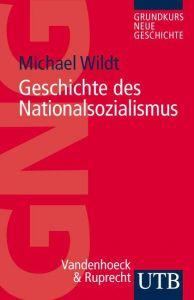 Geschichte des Nationalsozialismus Wildt, Michael (Prof. Dr.) 9783825229146