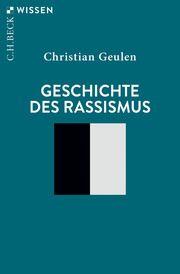 Geschichte des Rassismus Geulen, Christian 9783406768880