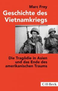 Geschichte des Vietnamkriegs Frey, Marc 9783406699122
