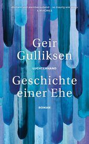 Geschichte einer Ehe Gulliksen, Geir 9783630876054