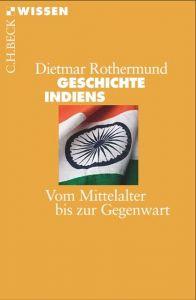 Geschichte Indiens Rothermund, Dietmar 9783406718786