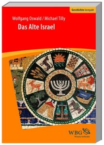 Geschichte Israels Oswald, Wolfgang/Tilly, Michael (Prof. Dr.) 9783534268054