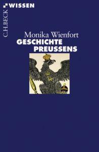 Geschichte Preußens Wienfort, Monika 9783406562563