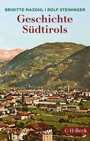 Geschichte Südtirols Mazohl, Brigitte/Steininger, Rolf 9783406734120