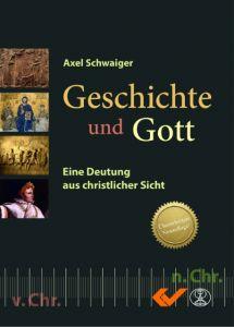 Geschichte und Gott Schwaiger, Axel 9783863535346