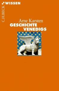 Geschichte Venedigs Karsten, Arne 9783406638152