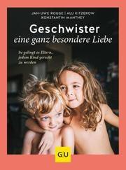 Geschwister - eine ganz besondere Liebe Rogge, Jan-Uwe/Kitzerow, Alu/Manthey, Konstantin 9783833878978