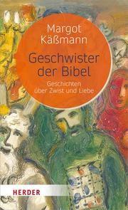 Geschwister der Bibel Käßmann, Margot 9783451394140