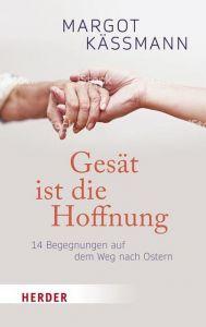 Gesät ist die Hoffnung Käßmann, Margot 9783451072222
