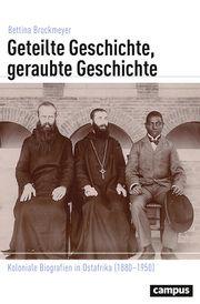 Geteilte Geschichte, geraubte Geschichte Brockmeyer, Bettina 9783593512877