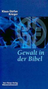 Gewalt in der Bibel Krieger, Klaus S 9783878686347