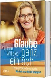 Glaube ganz einfach Willicks, Yvonne 9783863342128